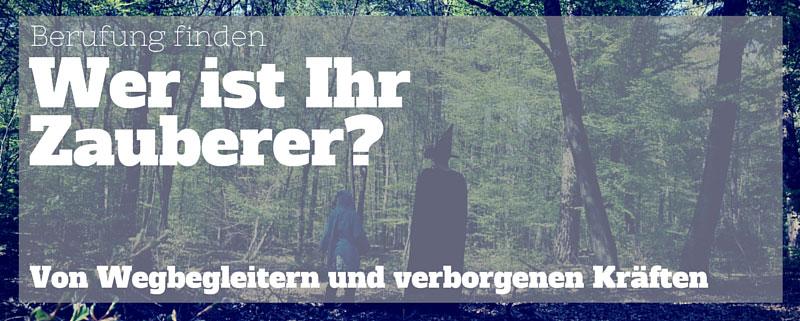 Bild: Zwerg und Zauberer im Wald Text: Wer ist Ihr Zauberer? Von Wegbegleitern und verborgenen Kräften