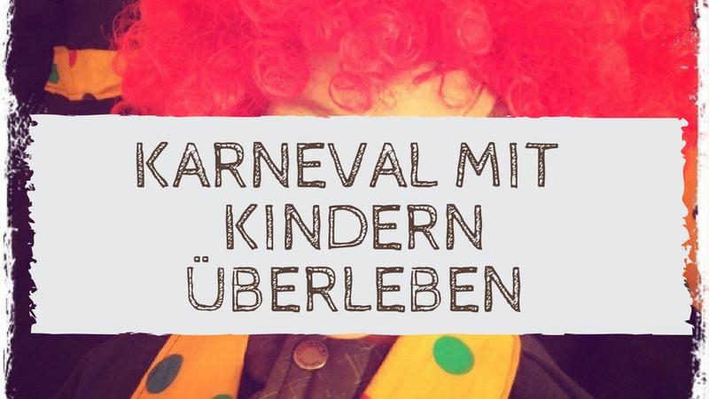 Bild: Als Clown verkleidetes Kind . Text: Karneval mit Kindern überleben