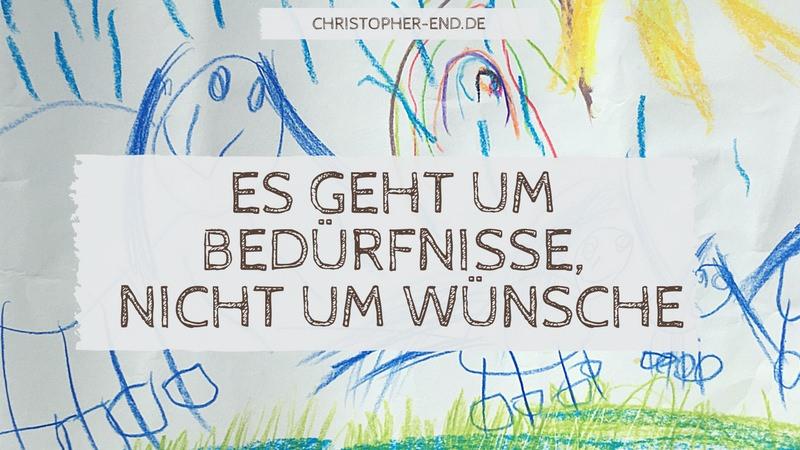 Zeichnung eines Kindes. Text: es geht um Bedürfnisse, nicht um Wünsche.
