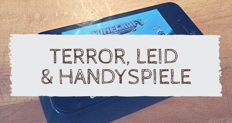 Terror, Leid und Handyspiele