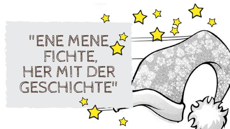 """Bild: Wichtelmütze mit Sternen. Text: """"Eine mene Fichte, her mit der Geschichte!"""""""