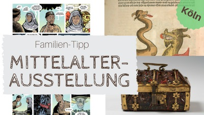 Familien-Tipp: Mittelalter-Ausstellung in Köln