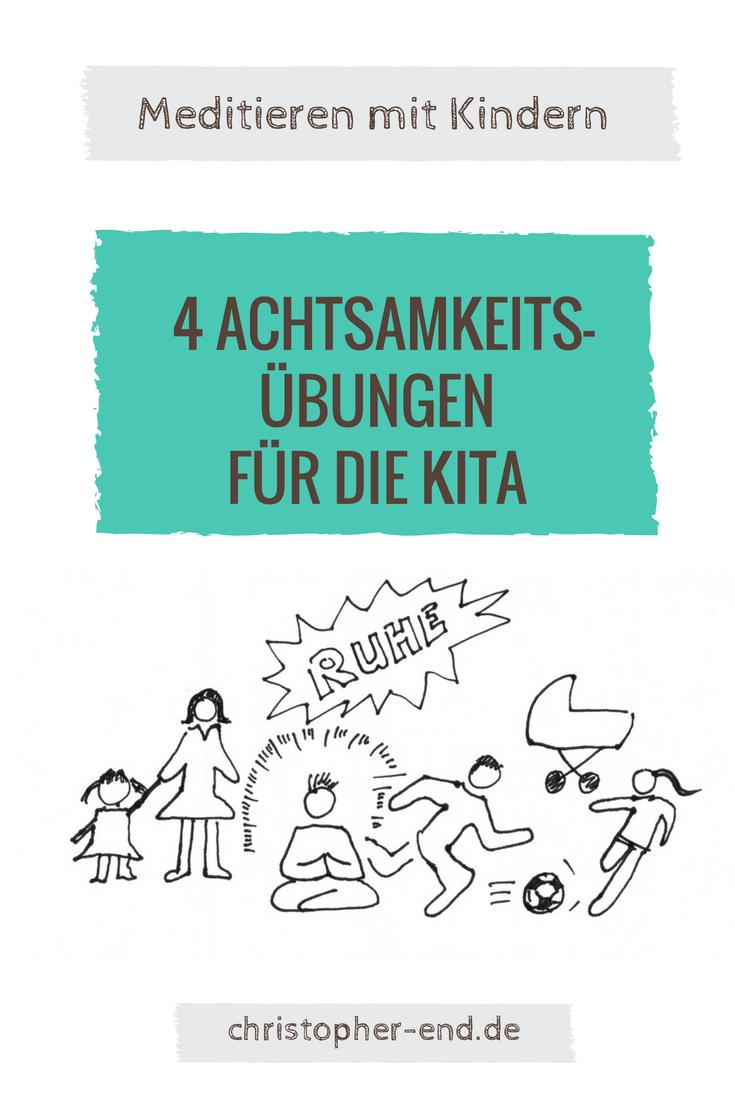 4 Achtsamkeits-Übungen für Kita und Kindergarten | Achtsames Eltern sein| von Christopher End