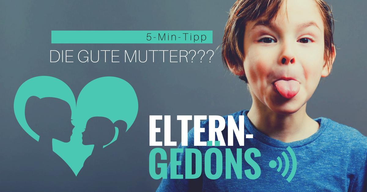 Die gute Mutter – Der Eltern-Gedöns-Podcast mit Christopher End