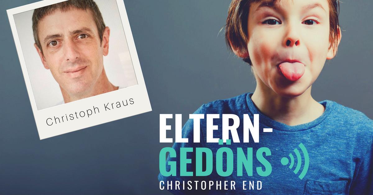 Christoph Kraus: Im Kreis der Väter |Der Eltern-Gedöns-Podast mit Christopher End