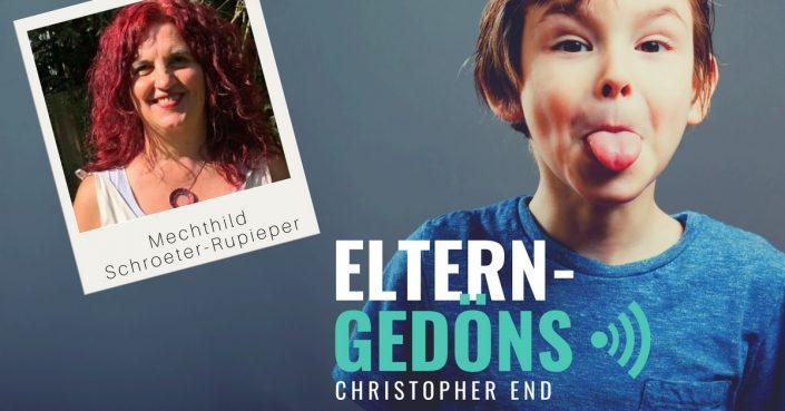 Mechthild Schroeter-Rupieper: Trauer –Eltern-Gedöns-Podcast mit Christopher End