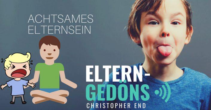 Achtsames Elternsein – der Eltern-Gedöns-Podcast mit Christopher End
