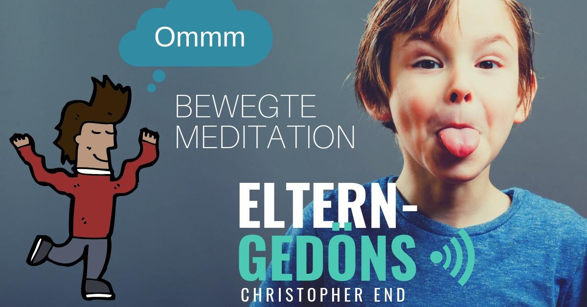 Bewegte Meditationen für Eltern – Eltern-Gedöns-Podcast mit Christopher End