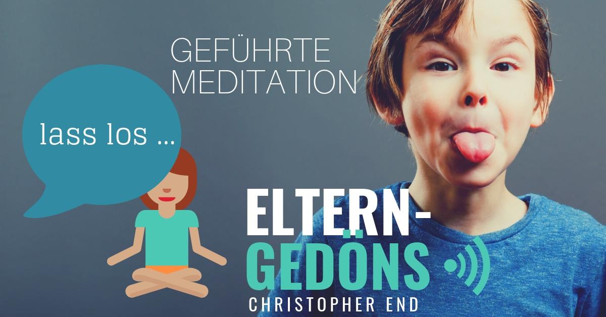 Angeleitete Meditationen für Eltern – Eltern-Gedöns-Podcast mit Christopher End