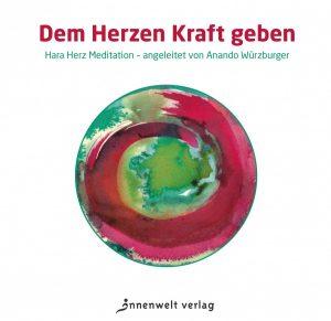 Cover Dem Herzen Kraft geben – die Hara-Herz-Meditation