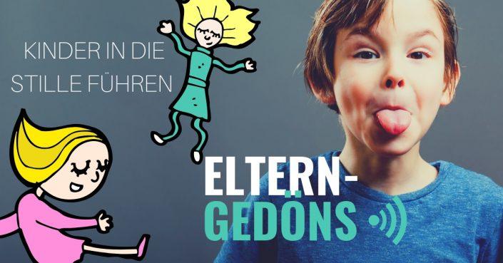 Achtsamkeit: Kinder in die Stille führen – Eltern-Gedöns-Podcast mit Christopher End