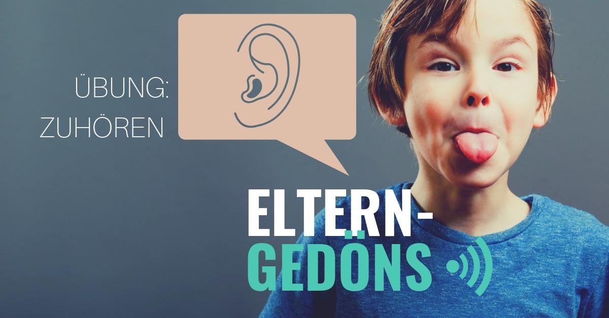 Übung im Zuhörern für Eltern –eltern-Gedöns-Podcast mit Christopher End