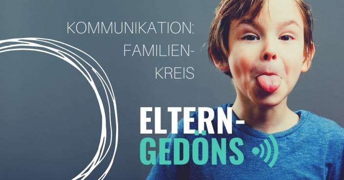 Kommunikation: Der Familien-Kreis |Der Eltern-Gedöns-Podcast