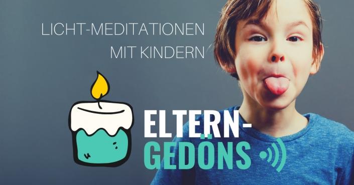 Licht-Meditationen mit Kindern |Eltern-Gedöns-Podcast mit Christopher End