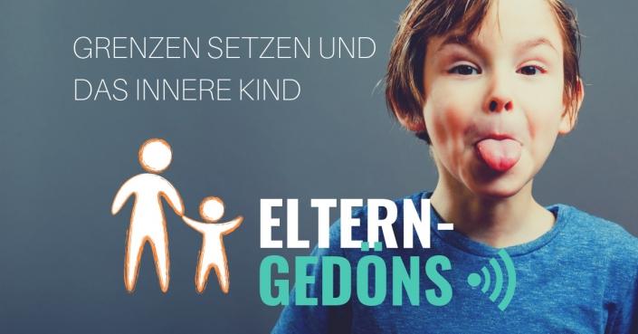 Grenzen setzen und das innere Kind |Eltern-Gedöns-Podcast mit Christopher End zu achtsamen Elternsein