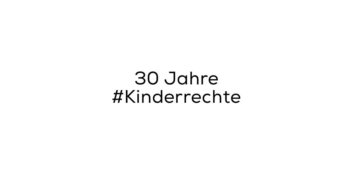 30 Jahre Kinderrechte