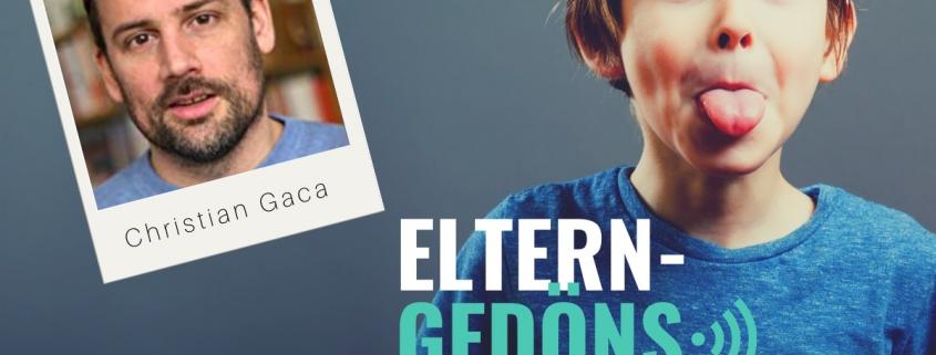Christian Gaca im Interview im Eltern-Gedöns-Podcast