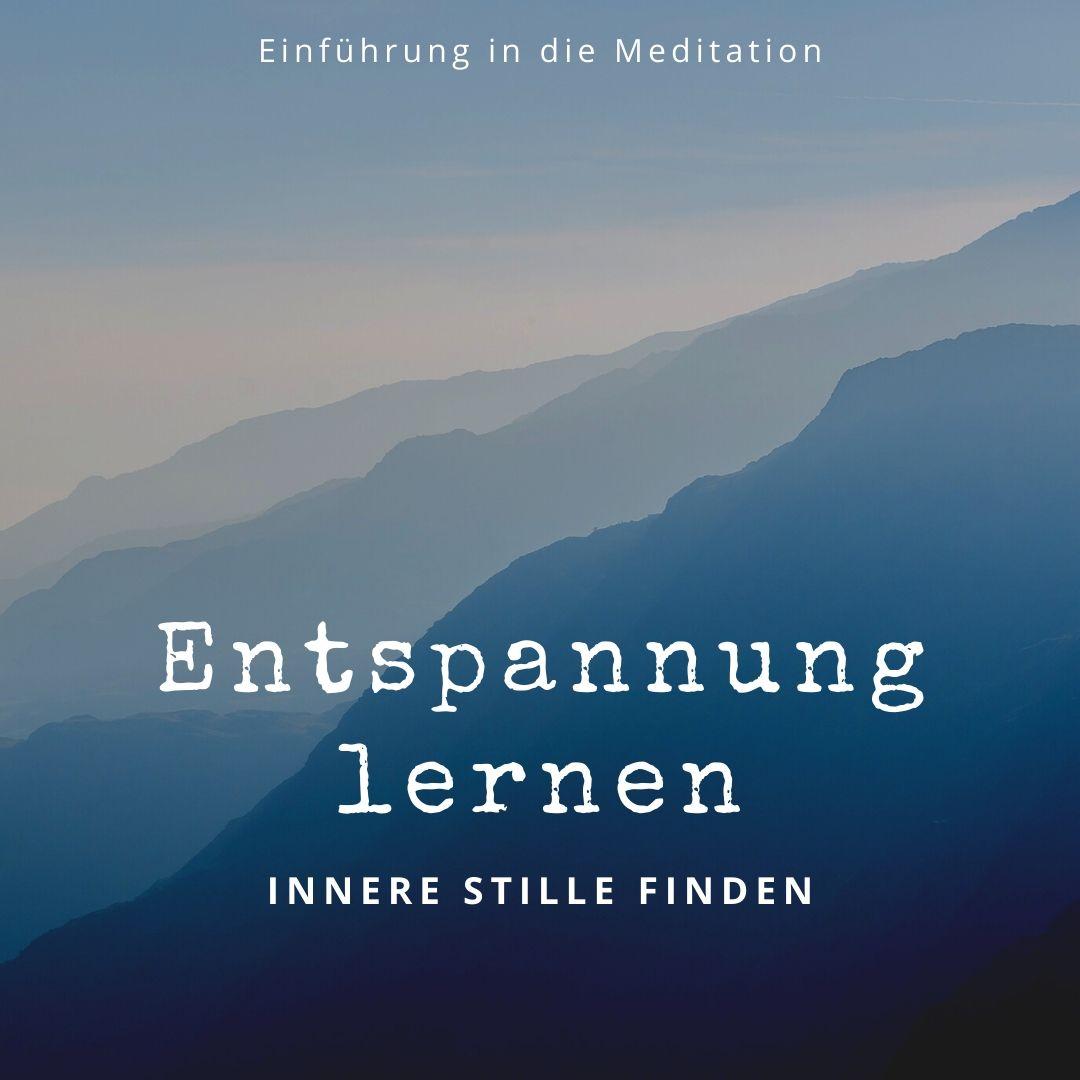 Entspannung lernen – innere Stille finden | Einführung in die Meditation
