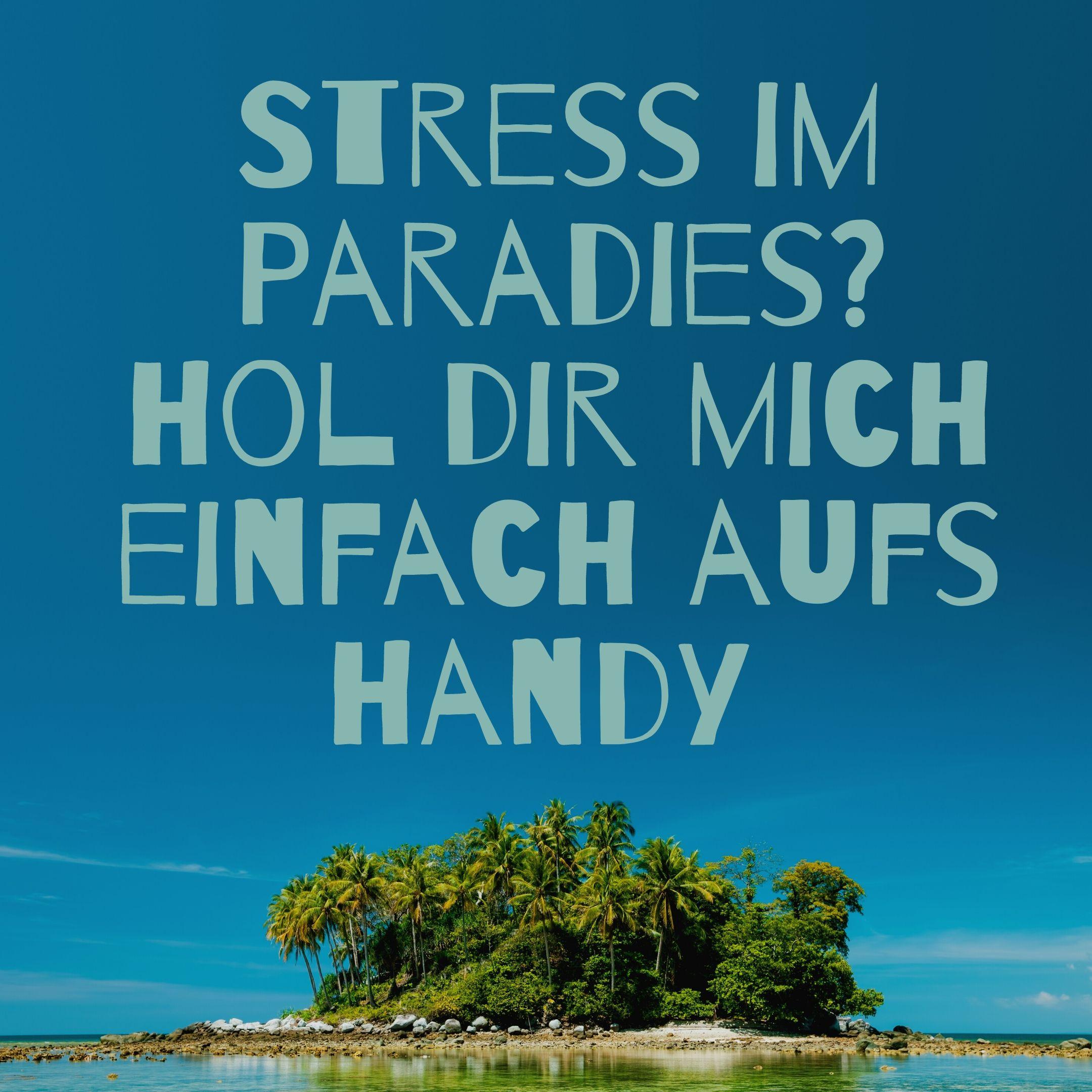 Bild von einer Südseeinsel. text: Stress im Urlaub? Hol dir mich einfach aufs Handy